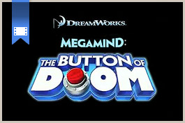 2010 - MegaMind: The Button of Doom (Demo Reel)