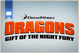 2011 - Dragons: Gift of The Night Fury (Demo Reel)